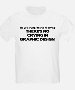 There's No Crying Graphic Design T-Shirt