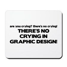 There's No Crying Graphic Design Mousepad