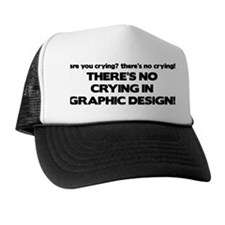There's No Crying Graphic Design Trucker Hat