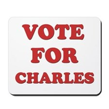 Vote for CHARLES Mousepad