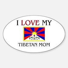 I Love My Tibetan Mom Oval Decal