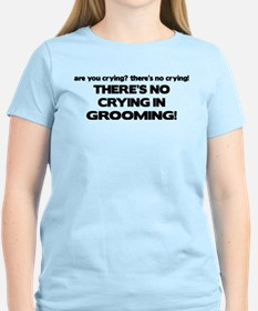 There's No Crying Grooming T-Shirt