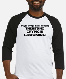 There's No Crying Grooming Baseball Jersey