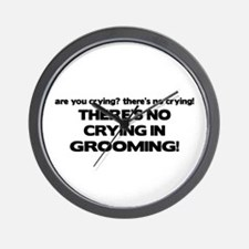 There's No Crying Grooming Wall Clock