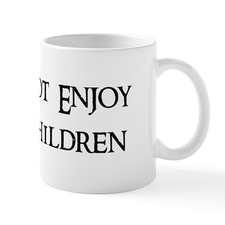 Does Not Enjoy Your Children Mug