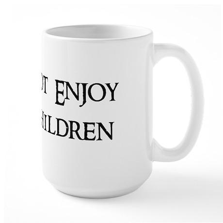 Does Not Enjoy Your Children Large Mug