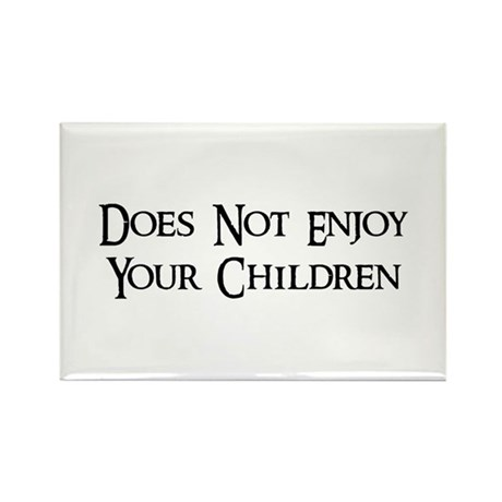Does Not Enjoy Your Children Rectangle Magnet (100