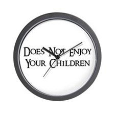 Does Not Enjoy Your Children Wall Clock