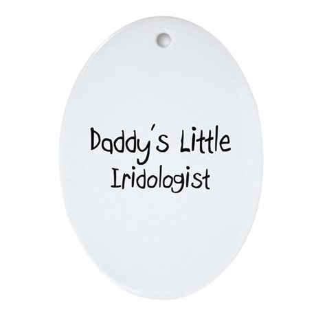 Daddy's Little Iridologist Oval Ornament