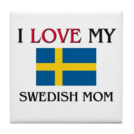 I Love My Swedish Mom Tile Coaster