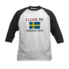 I Love My Swedish Mom Tee