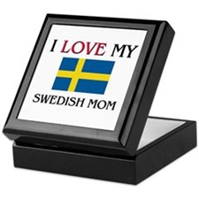 I Love My Swedish Mom Keepsake Box