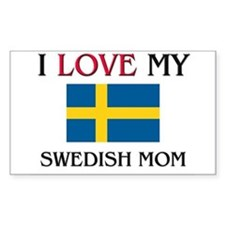 I Love My Swedish Mom Rectangle Decal