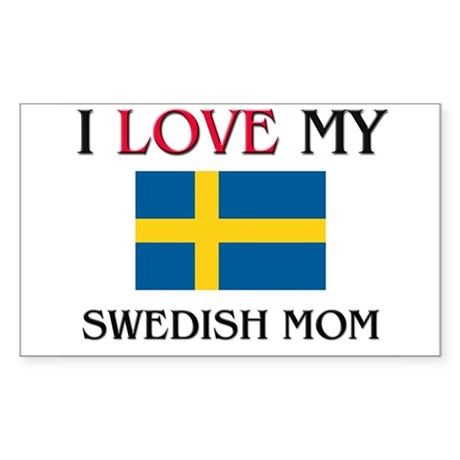I Love My Swedish Mom Rectangle Sticker