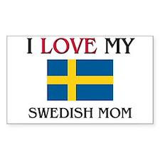 I Love My Swedish Mom Rectangle Stickers