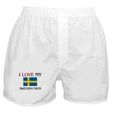 I Love My Swedish Mom Boxer Shorts