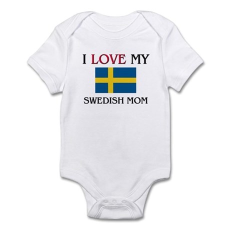 I Love My Swedish Mom Infant Bodysuit