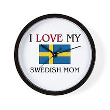 I Love My Swedish Mom Wall Clock
