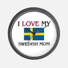 I Love My Swedish Mom Wall Clock