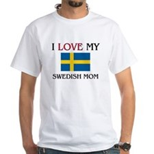 I Love My Swedish Mom Shirt