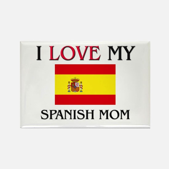 I Love My Spanish Mom Rectangle Magnet