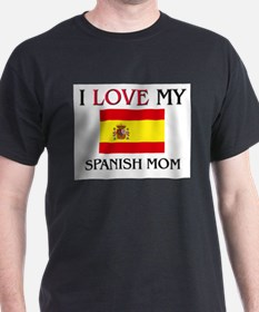 I Love My Spanish Mom T-Shirt