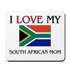 I Love My South African Mom Mousepad