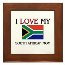 I Love My South African Mom Framed Tile
