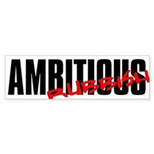 Ambitious Rubbish Bumper Bumper Sticker