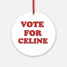 Vote for CELINE Ornament (Round)