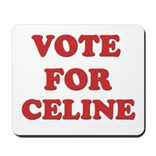 Vote for CELINE Mousepad