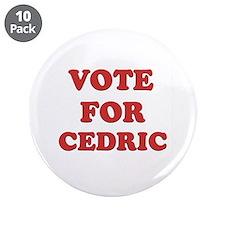 """Vote for CEDRIC 3.5"""" Button (10 pack)"""
