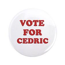"""Vote for CEDRIC 3.5"""" Button"""