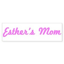 Esther Mom (pink) Bumper Bumper Sticker