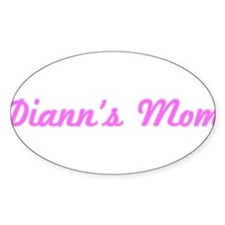 Diann Mom (pink) Oval Bumper Stickers