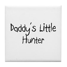 Daddy's Little Hunter Tile Coaster