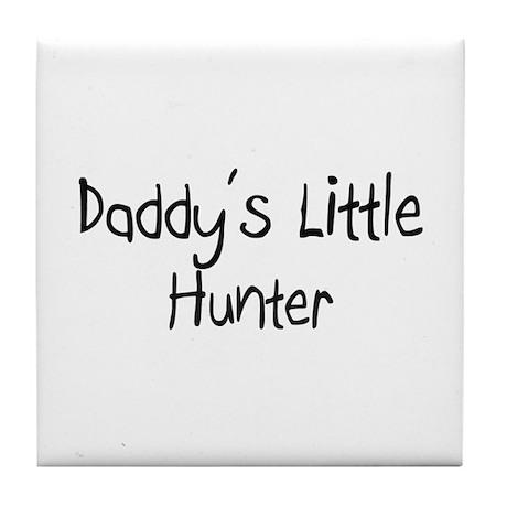 Daddy's Little Hunter Tile Coaster