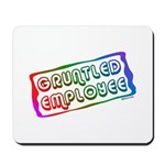 Gruntled/Happy Employee Mousepad
