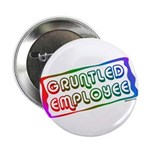 "Gruntled/Happy Employee 2.25"" Button (100 pack)"