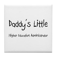 Daddy's Little Higher Education Administrator Tile