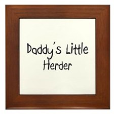 Daddy's Little Herder Framed Tile