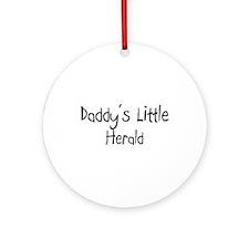Daddy's Little Herald Ornament (Round)