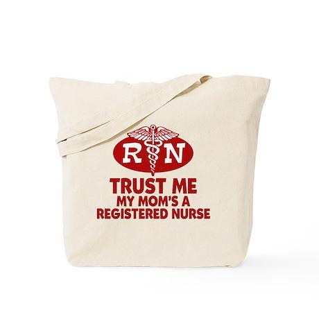 Trust Me Mom's a Nurse Tote Bag
