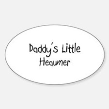 Daddy's Little Heaumer Oval Decal