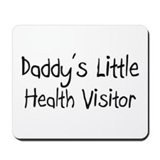 Daddy's Little Health Visitor Mousepad