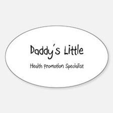 Daddy's Little Health Promotion Specialist Decal