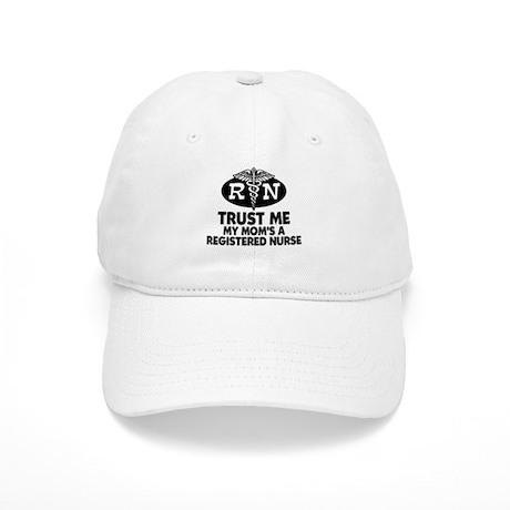 Trust Me Mom's a Nurse Cap