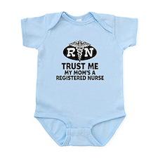 Trust Me Mom's a Nurse Infant Bodysuit