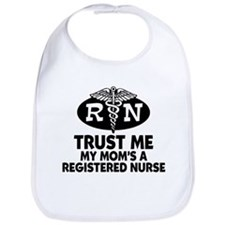Trust Me Mom's a Nurse Bib