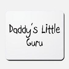 Daddy's Little Guru Mousepad
